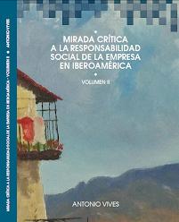 Mirada Crítica a la Responsabilidad Social en Iberoamérica, Volúmen II