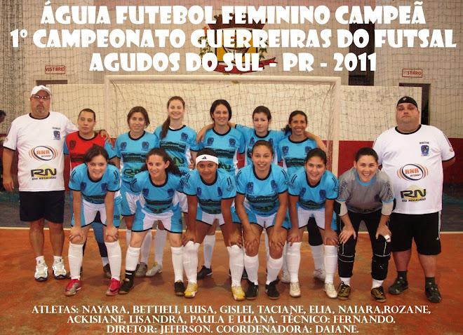 CAMPEÃ INVICTA DO 1º CAMPEONATO GUERREIRAS DO FUTSAL 2011