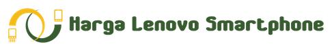Harga Lenovo Smartphone