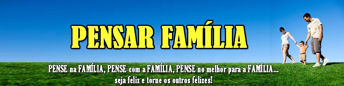 Pensar Família