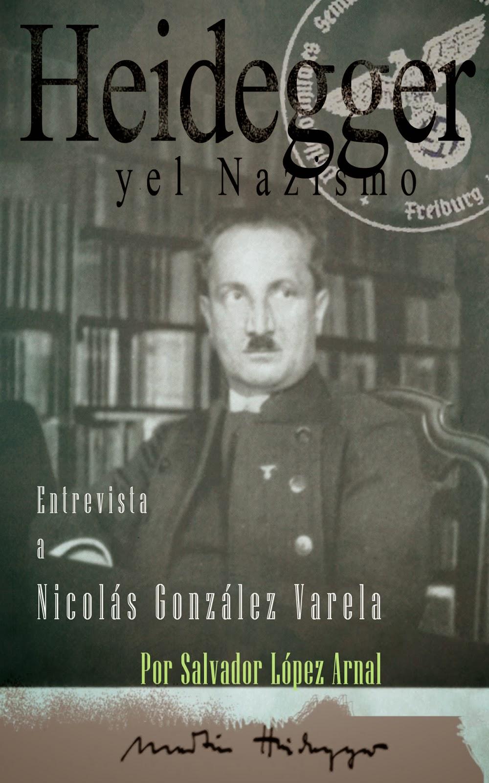 http://es.scribd.com/doc/206960982/Dossier-Heidegger-y-el-Nazismo-Entrevista-a-Nicolas-Gonzalez-Varela-por-Salvador-Lopez-Arnal-Febrero-2014