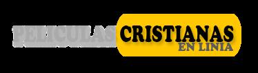 Peliculas cristianas en español gratis
