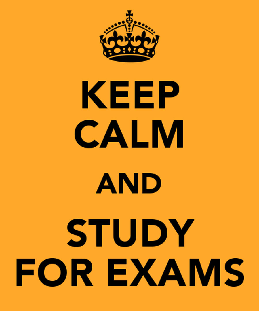 Keep Calm And Study For Exams