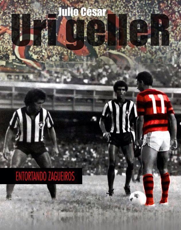 Julio Cesar Urigeller: O Garrincha Flamenguista