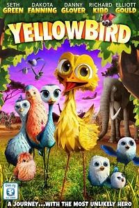 Yellowbird / Gus - Petit oiseau, grand voyage
