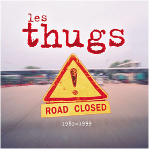 LES THUGS - road closed (2004)