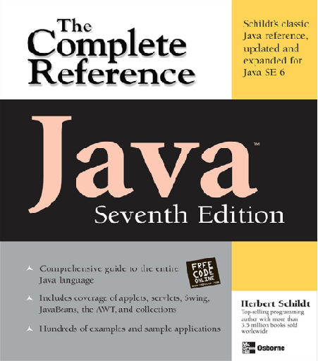 The complete reference : Java  free computer book http://freecomputerbooksforyou.blogspot.com/