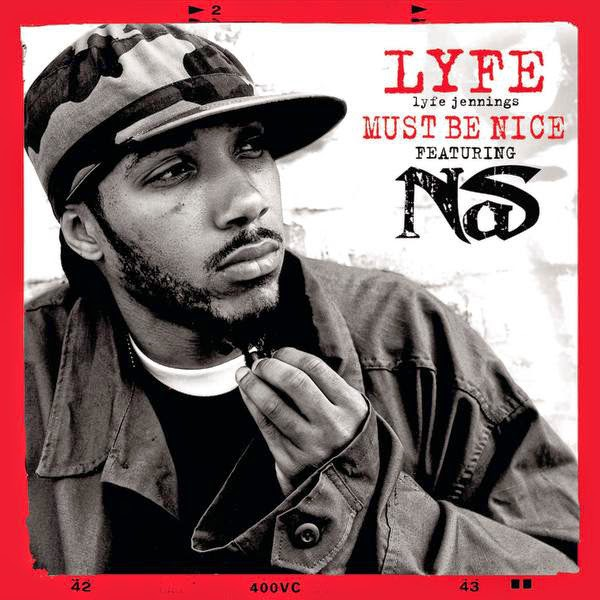 Lyfe Jennings - Must Be Nice (Remix Featuring Nas) - Single Cover