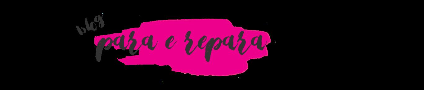 Blog Para e Repara
