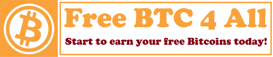 Free BTC 4 All Start To Earn Your Bitcoins With The Best