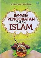 toko buku rahma: buku RAHASIA PENGOBATAN DALAM ISLAM, pengarang abdel daem al kaheel, penerbit amzah