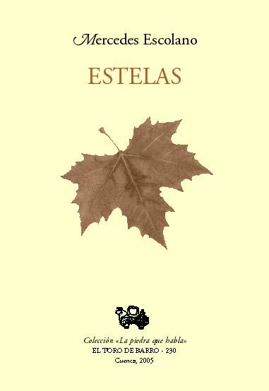 """Mercedes Escolano, """"Estelas"""" Col. La piedra que habla, Ed. El toro de Barro, Carlos Morales Ed. PVP: 10 euros Pedidos a: edicioneseltorodebarro@yahoo.es"""