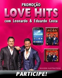Promoção Love Hits com Leonardo & Eduardo Costa