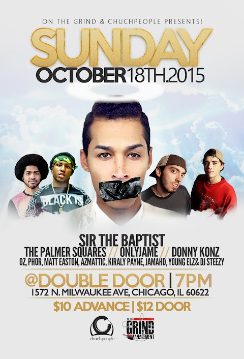 SHOW: 10/18 @ Double Door ft. Sir the Baptist, The Palmer Squares, OnlyJame & more
