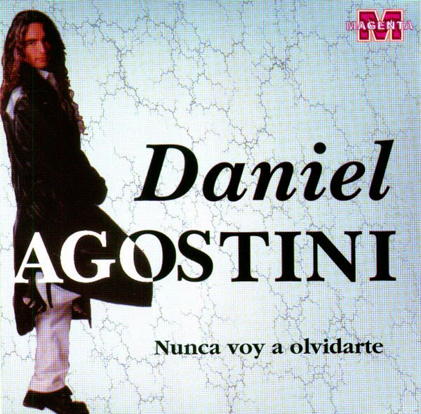 Daniel Agostini - Nunca Voy a Olvidarte (2015)