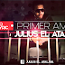 """Julius el Atalaya, lanza su nuevo sencillo titulado """"Primer Amor"""""""