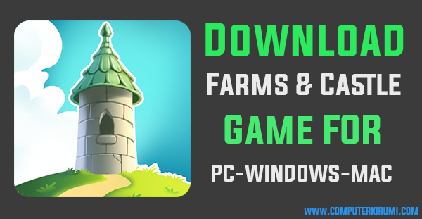 Download-Install Farms and Castle Game For PC[windows 7,8,8.png