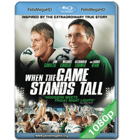 WHEN THE GAME STANDS TALL (2014) FULL 1080P HD MKV ESPAÑOL LATINO
