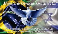MINISTÉRIO GERAÇÃO GRAÇA E PAZ (GENERATION MINISTRY GRACE AND PEACE) . FAÇA PARTE VOCÊ TAMBÉM