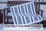 The Flexi Strip Quilt Tutorial
