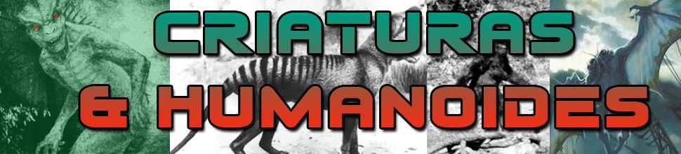 CRIATURAS Y HUMANOIDES