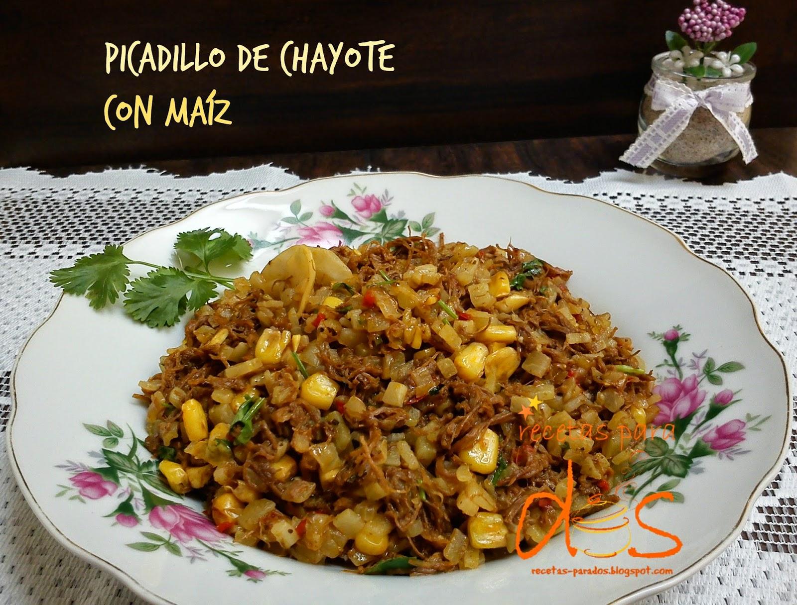 recetas para dos: Picadillo de chayote con maíz