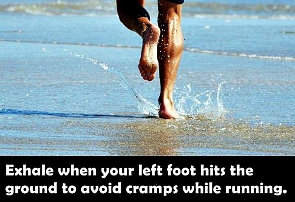 Exhale when your left foot hits the ground to avoid cramps while running.
