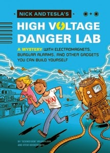 "Book cover: Nick and Tesla's High-Voltage Danger Lab by ""Science Bob"" Pflugfelder and Steve Hockensmith"