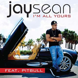 Jay Sean ft. Pitbull – I'm All Yours Lyrics | Letras | Lirik | Tekst | Text | Testo | Paroles - Source: musicjuzz.blogspot.com