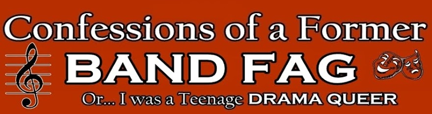 Confessions of a Former Band Fag