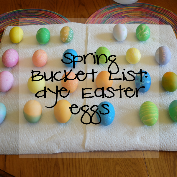 Spring Bucket List - Dye Easter Eggs