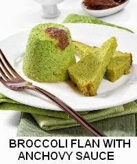 BROCCOLI FLAN WITH ANCHOVY SAUCE