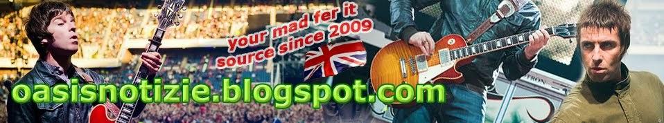 Oasis Notizie - Il blog in italiano sugli Oasis e sui Gallagher