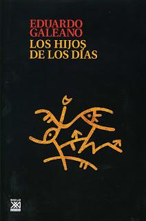 LOS HIJOS DE LOS DIAS de Eduardo Galeano