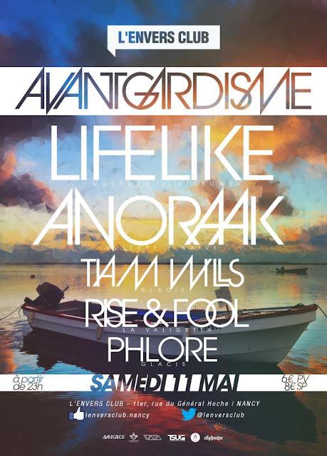 Avant Gardisme X Glacis - LIFELIKE, ANORAAK, TIAM WILLS, RISE & FOOL et PHLORE - Samedi 11 MAI 2013