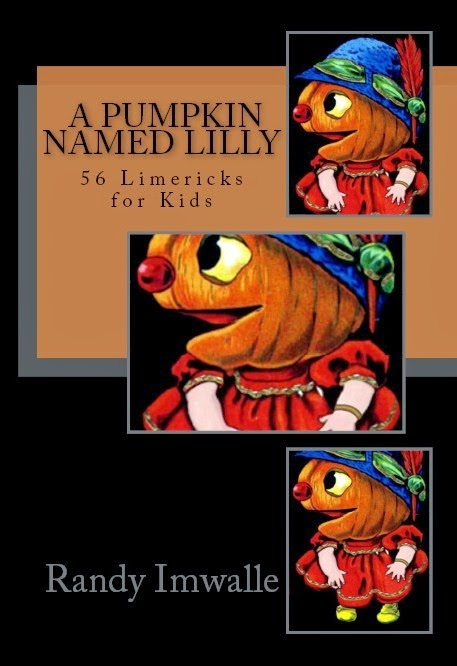 A PUMPKIN NAMED LILLY - 56 Limericks for Kids - Now Available In Paperback