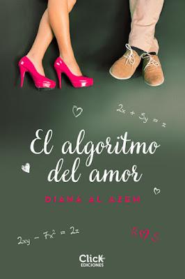 LIBRO - El algoritmo del amor Diana Al Azem (Click Ediciones - 19 Enero 2016) NOVELA ROMANTICA - NEW ADULT Edición digital ebook kindle | Comprar en Amazon España