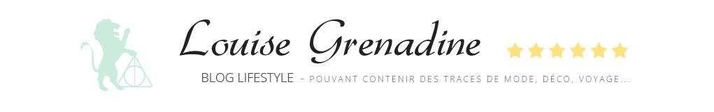 Louise Grenadine - le blog lifestyle et mode à Lyon