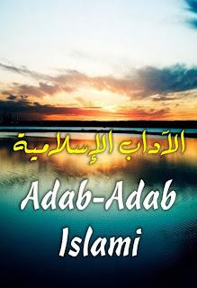 Ciri-Ciri dan Keistimewaan Adab Islami daripada Adab-adab selainnya