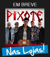 """NOVO CD - Pixote """"FÃ"""""""