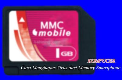 Cara Menghapus Virus dari Memory Smartphone