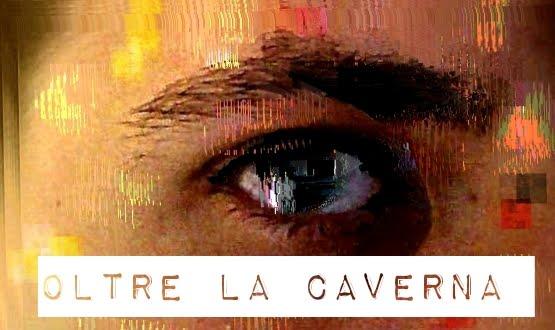 Oltre la Caverna