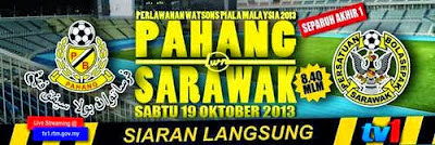 keputusan piala malaysia 2013, piala malaysia 2013 separuh akhir pertama, pahang vs sarawak 19 oktober 2013, pahang vs sarawak piala malaysia 2013, keputusan penuh separuh akhir piala malaysia pahang vs sarawak,live streaming piala malaysia 2013