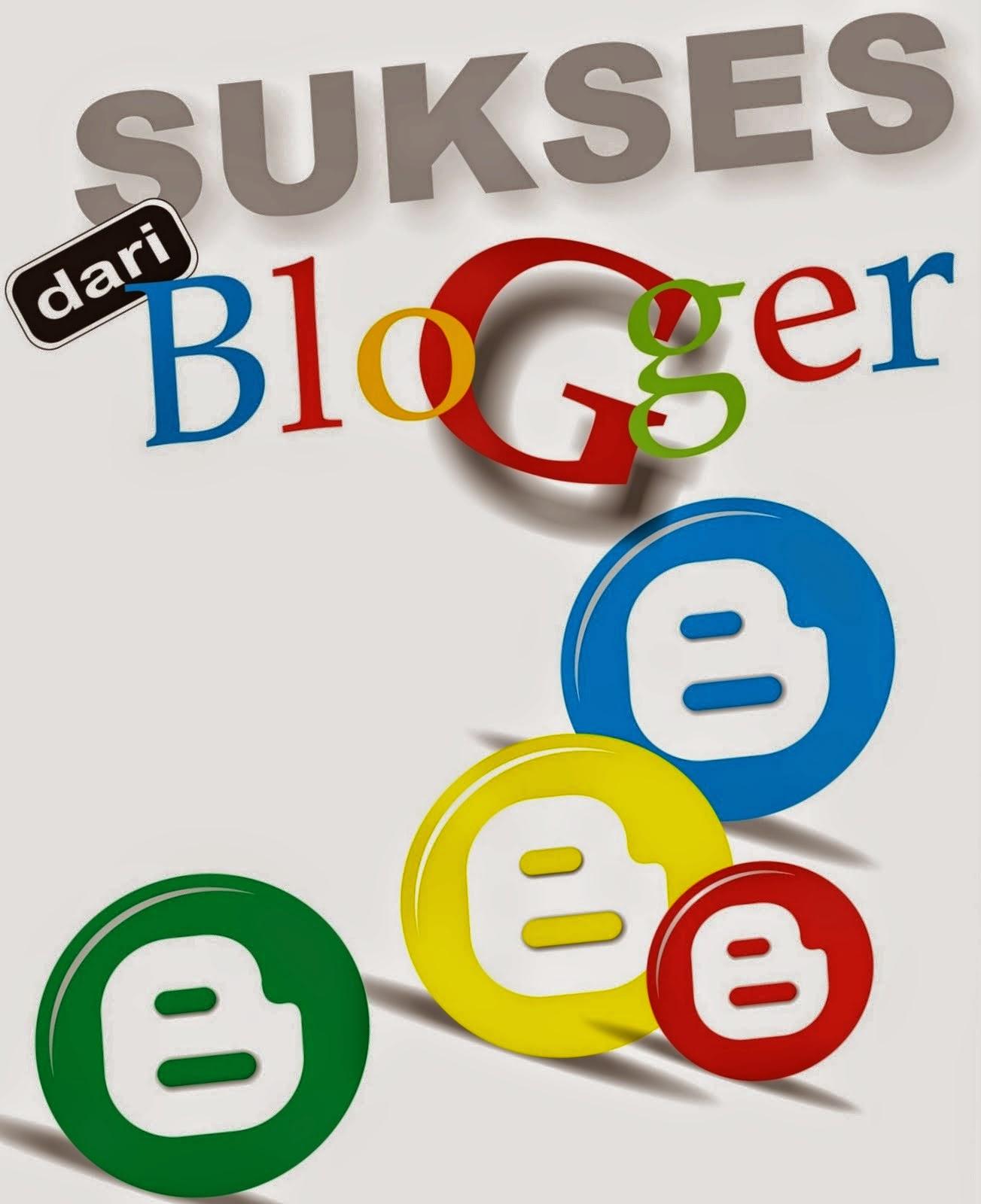 Meraih Kesuksesan Di Dunia Blogger