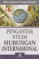 http://ajibayustore.blogspot.com  Judul : PENGANTAR STUDI HUBUNGAN INTERNASIONAL Pengarang : Robert Jakson & Georg Sorensen Penerbit : Pustaka Pelajar