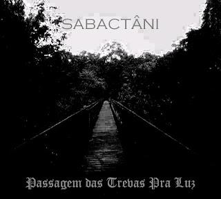Sabactâni - Passagem das Trevas para a Luz