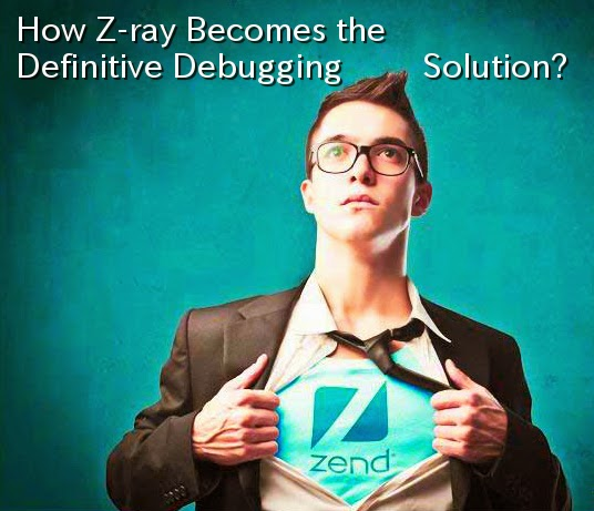 Z-ray becomes Definitive debugging solution