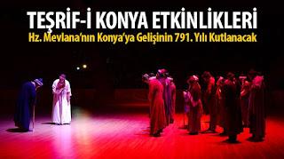 Hz. Mevlana'nın Konya'ya Gelişinin 791. Yılı Kutlanacak