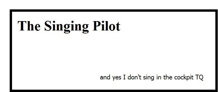 The Singing Pilot