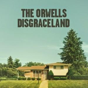 THE ORWELLS - Disgraceland - LOS MEJORES DISCOS DEL 2014